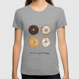 Donut Worry, Be Happy, Funny Art T-shirt
