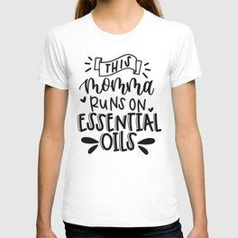b977fe16 This momma runs on essential oils T-shirt