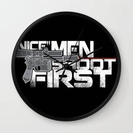Nice Men Shoot First Wall Clock