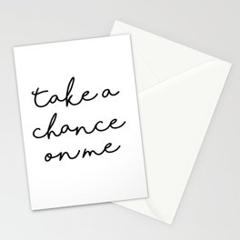 Take a chance on me Stationery Cards