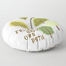Follow Your Own Path Floor Pillow