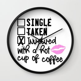 Involved With A Hot Cup Of Coffee Wall Clock