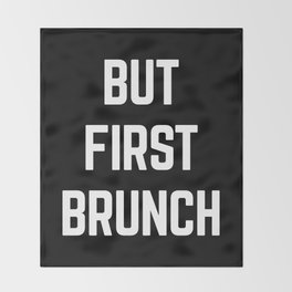 But First Brunch Funny Quote Throw Blanket