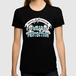 Practice Safe Socializing Wear Protection T-shirt