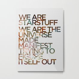 WE ARE STARSTUFF Metal Print