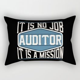 Auditor  - It Is No Job, It Is A Mission Rectangular Pillow
