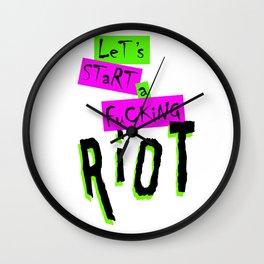 Let's Start A Fucking Riot B/G Wall Clock