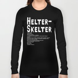 Helter Skelter (white on black) Long Sleeve T-shirt