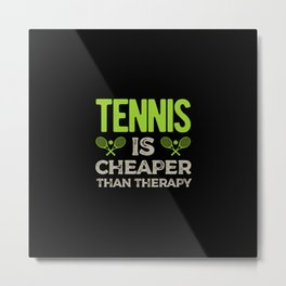 Tennis Funny Quote Metal Print