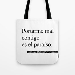 Portarme Mal Contigo es el Paraíso/Misbehaving with you is Paradise Tote Bag