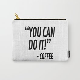 You Can Do It - Coffee Carry-All Pouch