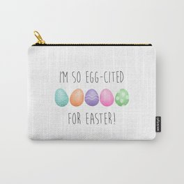 I'm So Egg-cited For Easter Carry-All Pouch