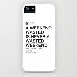 Weekend iPhone Case