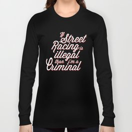 Street Racing  Long Sleeve T-shirt