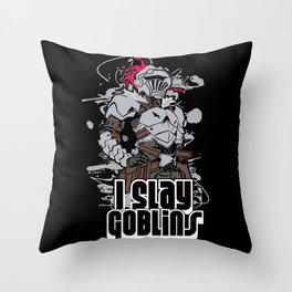 Goblinslayer I Slay Goblins Throw Pillow