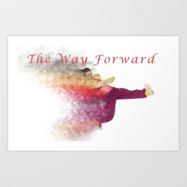 Famous humourous quotes series: The way forward. Exploding hiphop dancer  Art Print