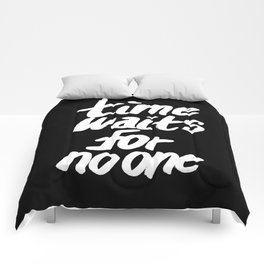 Time Waits For No One Comforters