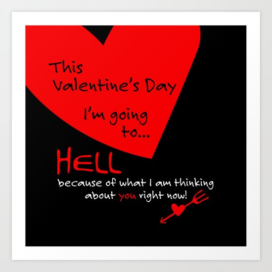 This Valentine's Day I'm Going to... HELL Art Print