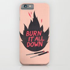 Burn It All Down iPhone 6s Slim Case
