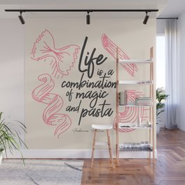 Federico Fellini, life is a combination of Magic and Pasta, handwritten quote, kitchen, food art Wall Mural