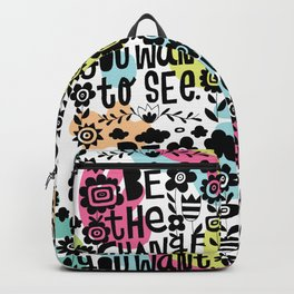 be the change you want to see Backpack