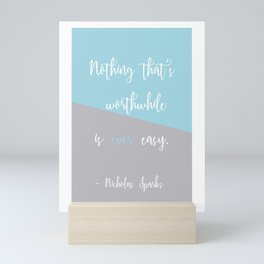 'Nothing That's Worthwhile...' Nicholas Sparks Literary Inspired Quote Print. Mini Art Print