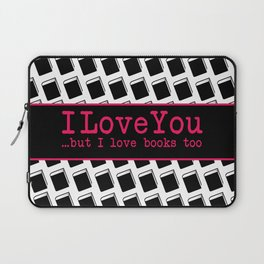 I Love You & Books Too Laptop Sleeve