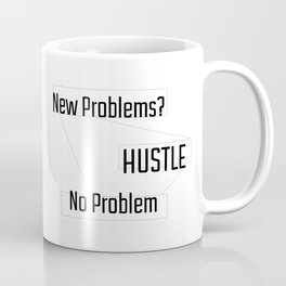 New Problems, No Problem - HUSTLE Coffee Mug