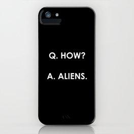 Q. How? A: Aliens. (Plain) iPhone Case