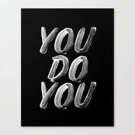 You Do You black and white monochrome typography poster design quote home wall bedroom decor Canvas Print