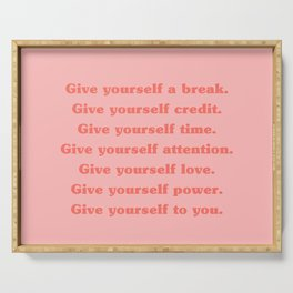 Give yourself... Serving Tray