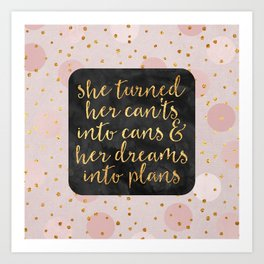 She turned her can'ts into cans Art Print