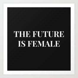 The future is female black-white Art Print