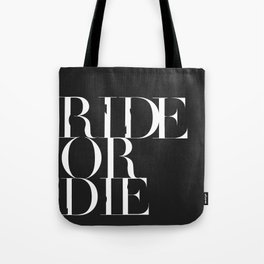 Ride or Die Tote Bag