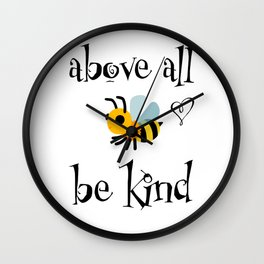 Above all Be Kind Wall Clock