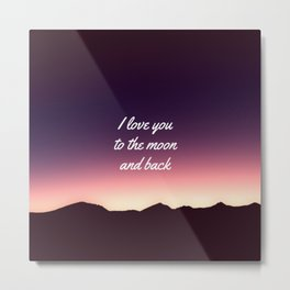 I love you to the moon and back (Sunset) Metal Print