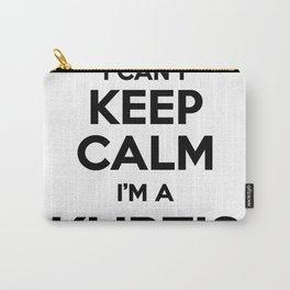 I cant keep calm I am a KURTIS Carry-All Pouch