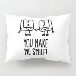 You make me smile Pillow Sham