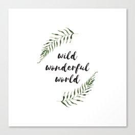 wild wonderful world Canvas Print