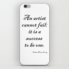 An artist cannot fail; it is a success to be one. iPhone & iPod Skin