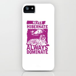 Never Hibernate iPhone Case
