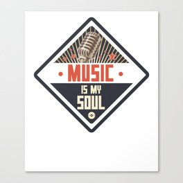 Music is my soul - Band Singers for Women Men Kids Canvas Print