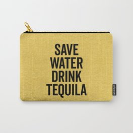 Drink Tequila Funny Quote Carry-All Pouch