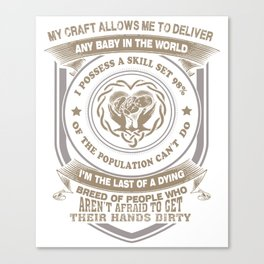 Midwife My Craft Allow Me Deliver Any Baby In the world funny Canvas Print