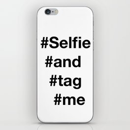 selfie and tag me  iPhone Skin