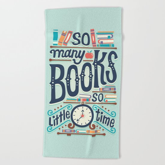 So many books so little time Beach Towel