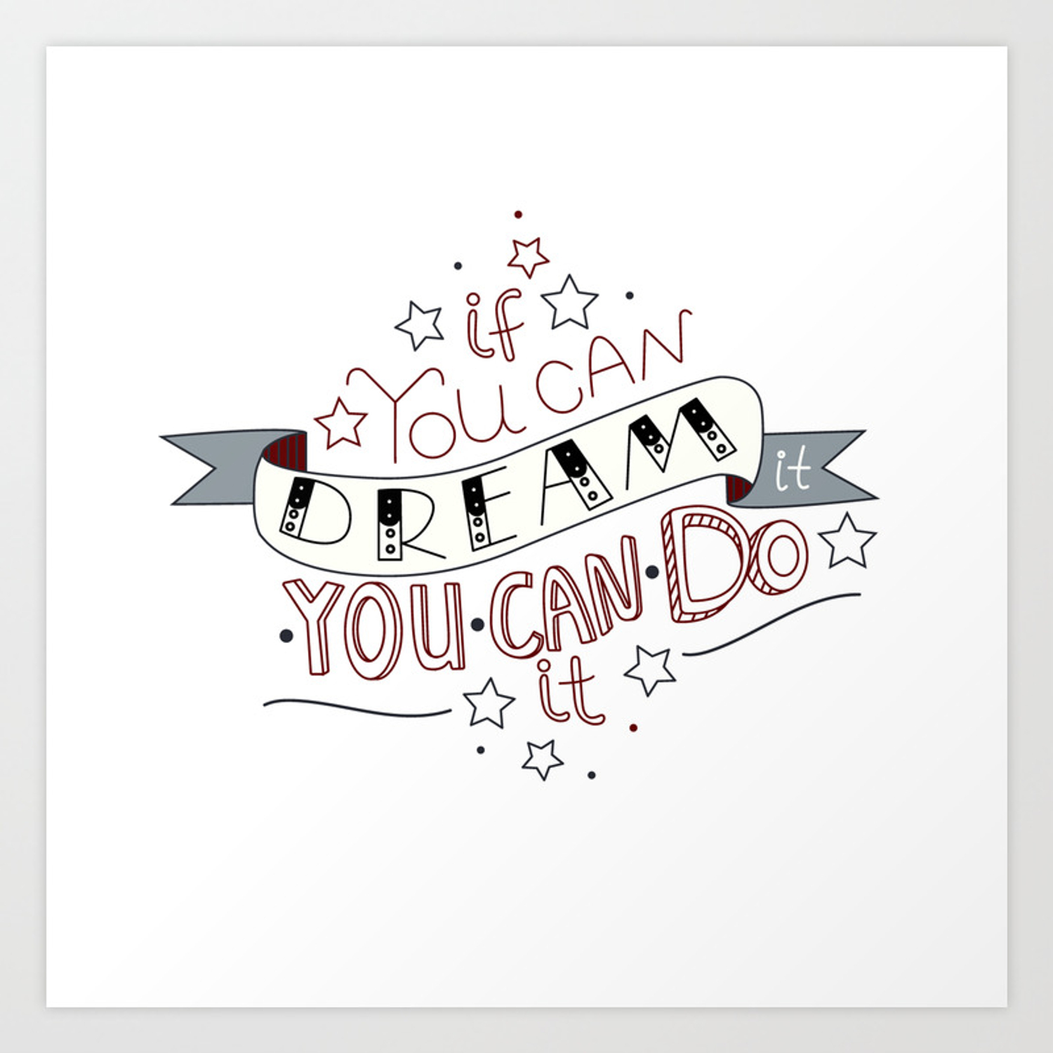 lettering quote if you can dream it you can do it art print by