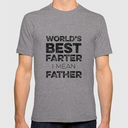 Funny Fathers Day - World's Best Farter, I Mean Father T-shirt