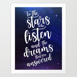 To the stars who listen and the dreams that are answered - Rhysand Art Print