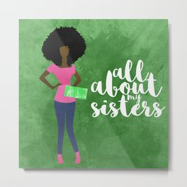 ALL ABOUT MY SISTERS -PNK/GRN Metal Print
